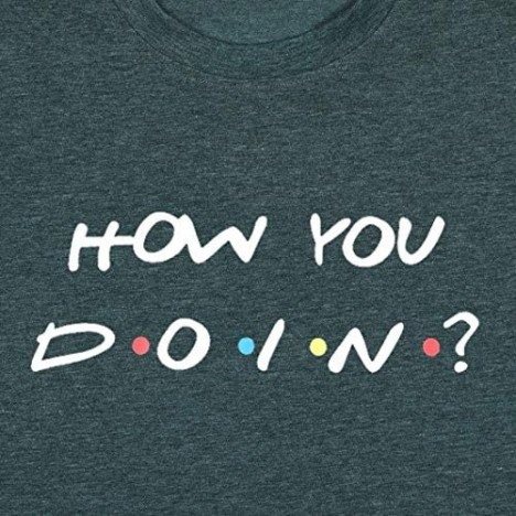 MNLYBABY How You Doin T Shirt for Women Friends TV Show Casual Tops Short Sleeve Letters Print Tees Shirts